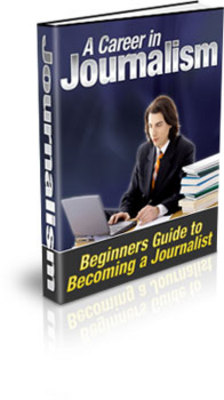 Product picture A Career In Journalism- Beginners Guide Ebook